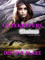Gatekeepers - Gatekeepers, #1 ebook by Destiny Blake