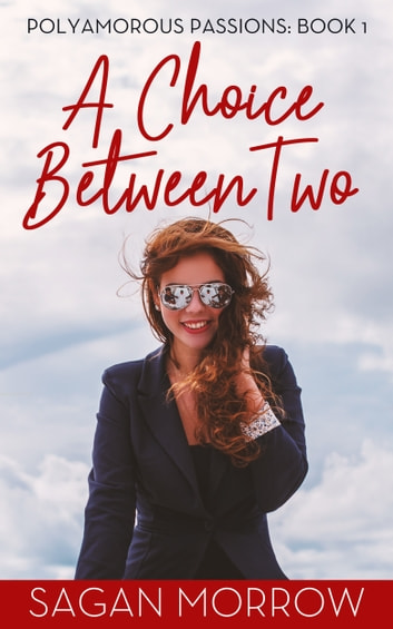 A Choice Between Two ebook by Sagan Morrow