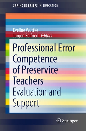 Professional Error Competence of Preservice Teachers - Evaluation and Support ebook by