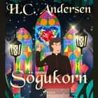 Sögukorn audiobook by H.c. Andersen