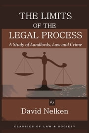 The Limits of the Legal Process: A Study of Landlords, Law and Crime ebook by David Nelken
