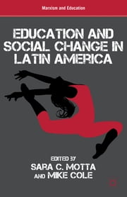 Education and Social Change in Latin America ebook by Sara C. Motta,Mike Cole