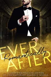 Romantically Ever After - A Limited Edition Collection of Romance Novels ebook by Tessa Layne, Kailin Gow, Diana Nixon,...