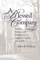 A Blessed Company ebook by John K. Nelson