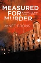 Measured for Murder ebook by Janet Brons