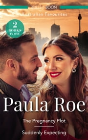 The Pregnancy Plot/Suddenly Expecting ebook by Paula Roe