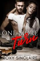 One More Turn: A Second Chance Romance - One More Series, #2 ebook by Roxy Sinclaire
