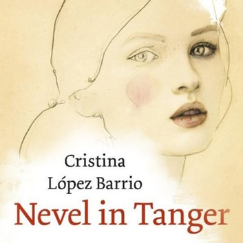 Nevel in Tanger luisterboek by Cristina López Barrio