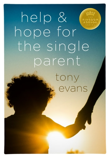 Help and Hope for the Single Parent ebook by Tony Evans