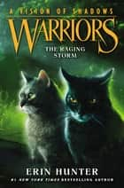 Warriors: A Vision of Shadows #6: The Raging Storm ebook by Erin Hunter