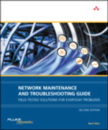 Network Maintenance and Troubleshooting Guide - Field Tested Solutions for Everyday Problems ebook by Neal Allen
