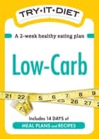 Try-It Diet: Low-Carb - A two-week healthy eating plan ebook by Adams Media