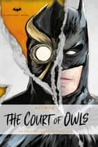 DC Comics novels - Batman: The Court of Owls - An Original Novel by Greg Cox ebook by