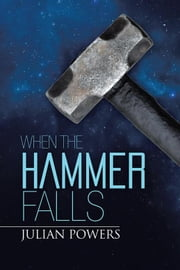 When the Hammer Falls ebook by Julian Powers