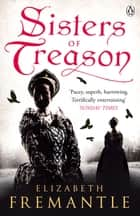 Sisters of Treason ebook by E C Fremantle