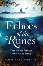 Echoes of the Runes - A sweeping, epic tale of forbidden love ebook by
