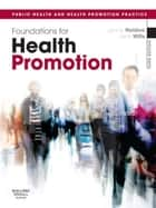 Foundations for Health Promotion E-Book ebook by Jennie Naidoo, BSc, MSc,...