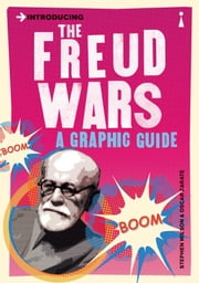 Introducing the Freud Wars: A Graphic Guide ebook by Stephen Wilson,Oscar Zarate