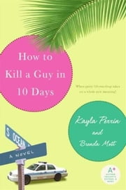 How to Kill a Guy in 10 Days ebook by Kayla Perrin,Brenda Mott