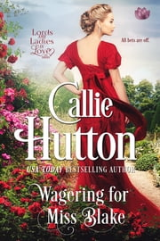 Wagering For Miss Blake ebook by Callie Hutton