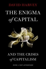 The Enigma of Capital - And the Crises of Capitalism ebook by David Harvey