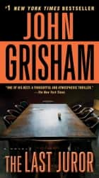 The Last Juror - A Novel ebook by John Grisham