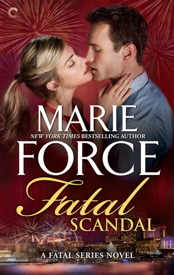 Fatal Scandal eBook by Marie Force