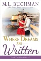 Where Dreams Are Written - a Pike Place Market Seattle romance ebook by M. L. Buchman