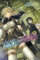 Death March to the Parallel World Rhapsody, Vol. 10 (light novel) ebook by Hiro Ainana