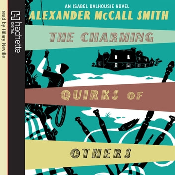 The Charming Quirks Of Others audiobook by Alexander McCall Smith