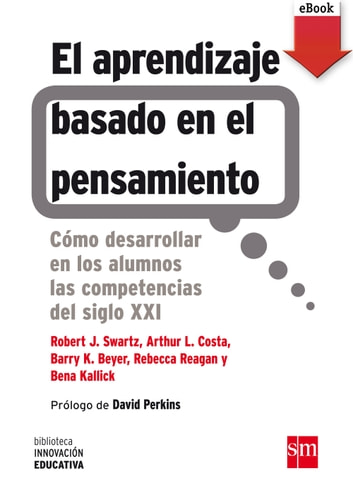 Aprendizaje basado en el pensamiento (eBook-ePub) ebook by Robert J. Swartz,Rebecca Reagan,Arthur L. Costa,Barry K. Beyer,Bena Kallick