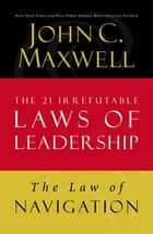 The Law of Navigation ebook by John C. Maxwell