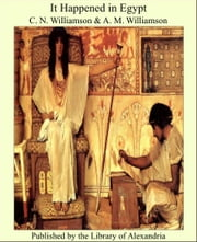 It Happened in Egypt ebook by C. N. Williamson