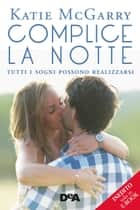 Complice la notte ebook by Katie Mc Garry