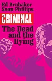 Criminal Vol. 3: The Dead And The Dying ebook by Ed Brubaker,Sean Phillips