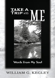 Take A Trip With Me ebook by William G. Kegley