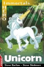 Unicorn ebook by Steve Barlow, Steve Skidmore