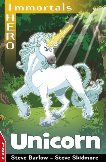 EDGE: I HERO: Immortals: Unicorn ebook by Steve Barlow,Steve Skidmore