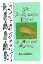 St Anthony's Piglet - A Medieval Mystery ebook by Rex Merchant