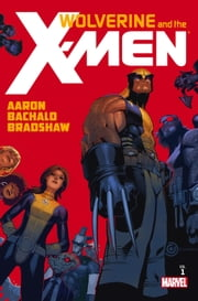 Wolverine & The X-Men by Jason Aaron Vol. 1 ebook by Jason Aaron,Chris Bachalo,Duncan Rouleau