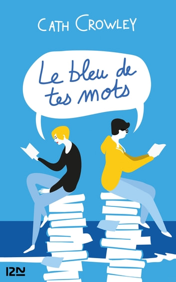 Le bleu de tes mots ebook by Cath CROWLEY