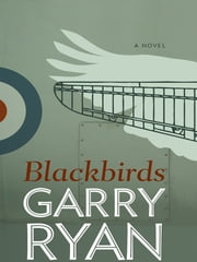 Blackbirds ebook by Garry Ryan