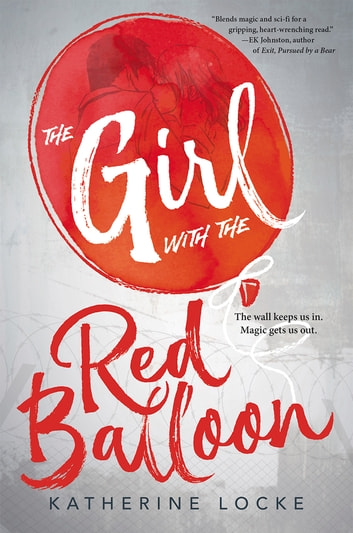 The Girl with the Red Balloon ebook by Katherine Locke