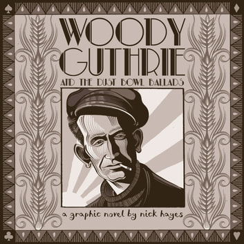 Woody Guthrie - And the Dust Bowl Ballads ebook by Nick Hayes
