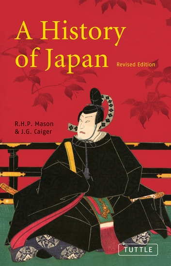 History of Japan - Revised Edition ebook by Richard Mason,J. G. Caiger