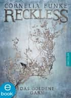 Reckless. Das goldene Garn ebook by Cornelia Funke, Lionel Wigram, Cornelia Funke