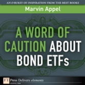 A Word of Caution About Bond ETFs ebook by Marvin Appel