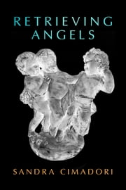 Retrieving Angels ebook by Sandra Cimadori