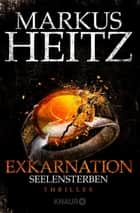 Exkarnation - Seelensterben - Thriller ebook by