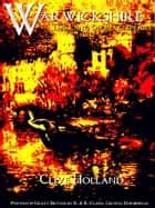 Warwickshire ebook by Clive Holland,Fred Whitehead